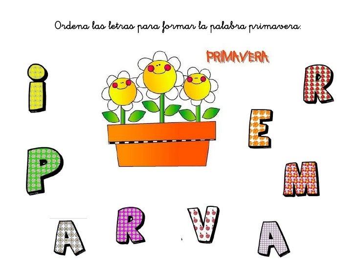 Ordena las letras para formar la palabra primavera: