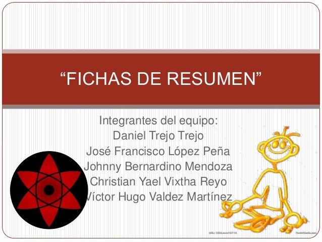 Integrantes del equipo:Daniel Trejo TrejoJosé Francisco López PeñaJohnny Bernardino MendozaChristian Yael Vixtha ReyoVícto...