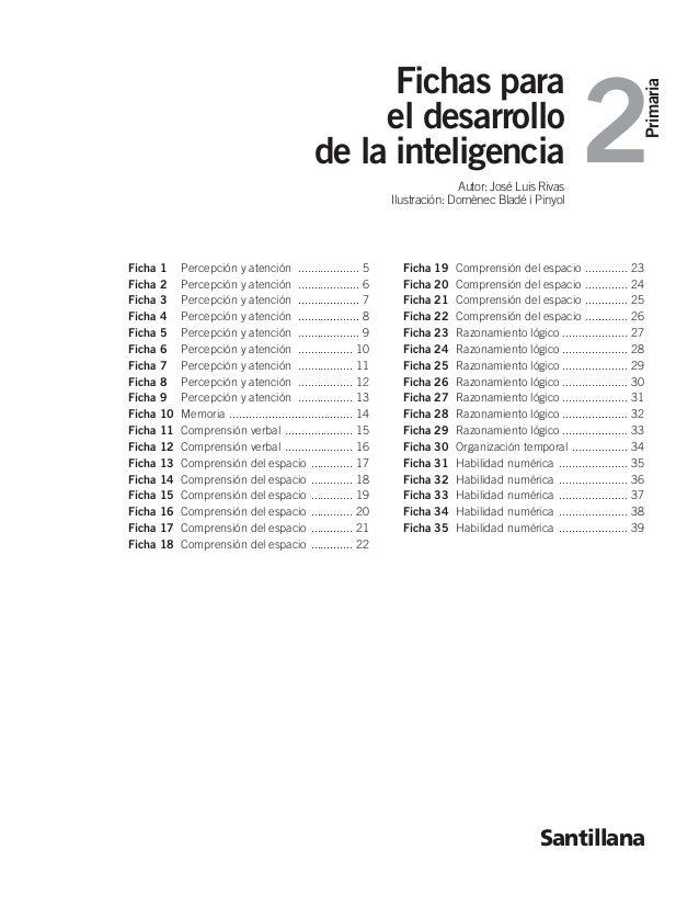 Primaria 2 Fichas para el desarrollo de la inteligencia Autor: José Luis Rivas Ilustración: Domènec Bladé i Pinyol Santill...