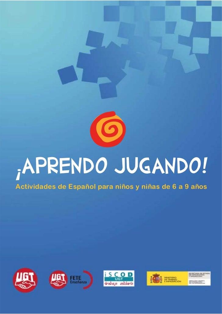 ¡APRENDO JUGANDO!Actividades de Español para niños y niñas de 6 a 9 años