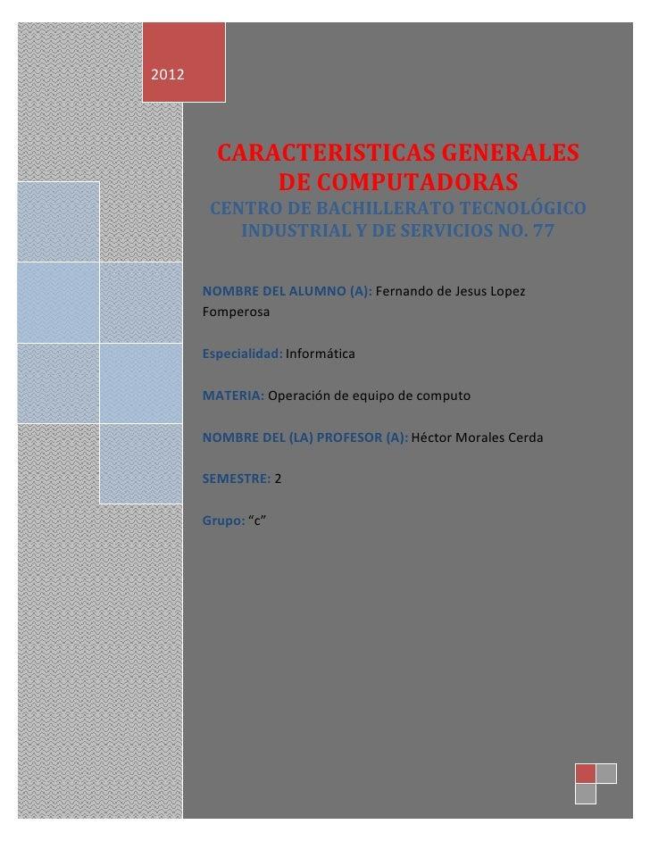 2012         CARACTERISTICAS GENERALES             DE COMPUTADORAS        CENTRO DE BACHILLERATO TECNOLÓGICO           IND...