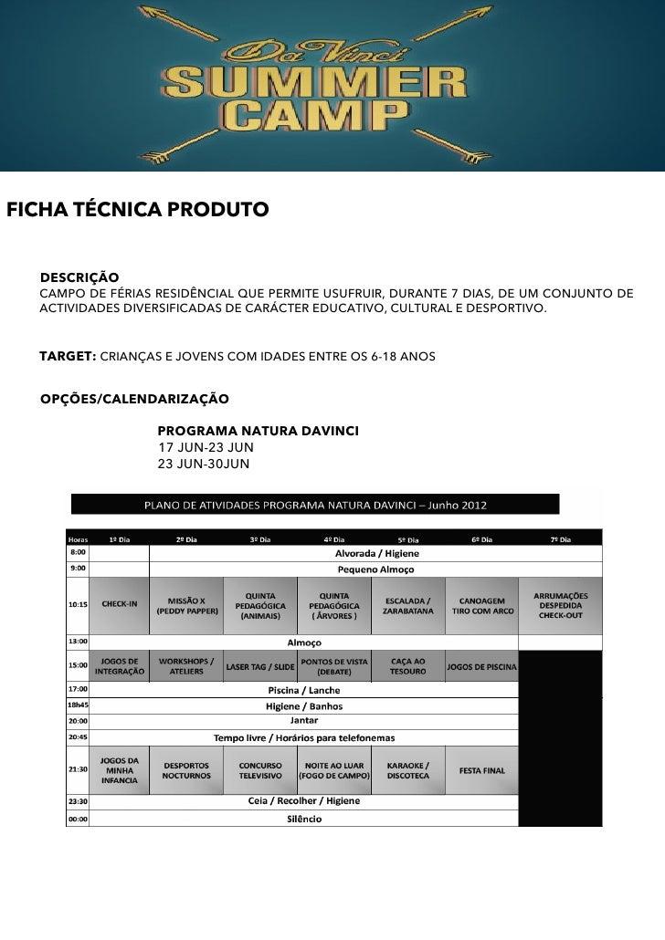 FICHA TÉCNICA PRODUTO  DESCRIÇÃO  CAMPO DE FÉRIAS RESIDÊNCIAL QUE PERMITE USUFRUIR, DURANTE 7 DIAS, DE UM CONJUNTO DE  ACT...