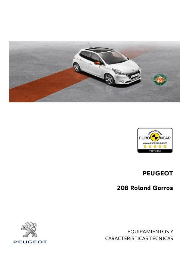PEUGEOT * EQUIPAMIENTOS Y CARACTERÍSTICAS TÉCNICAS 208 Roland Garros
