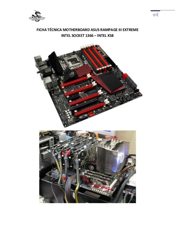 FICHA TÉCNICA MOTHERBOARD ASUS RAMPAGE III EXTREMEINTEL SOCKET 1366 – INTEL X58<br />-3810283845The La Republic of Gamers ...