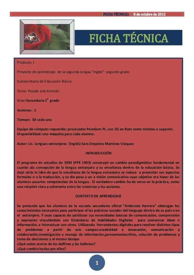 [FICHA TÉCNICA)] 8 de octubre de 2012                                             FICHA TÉCNICAProducto 1Proyecto de apren...