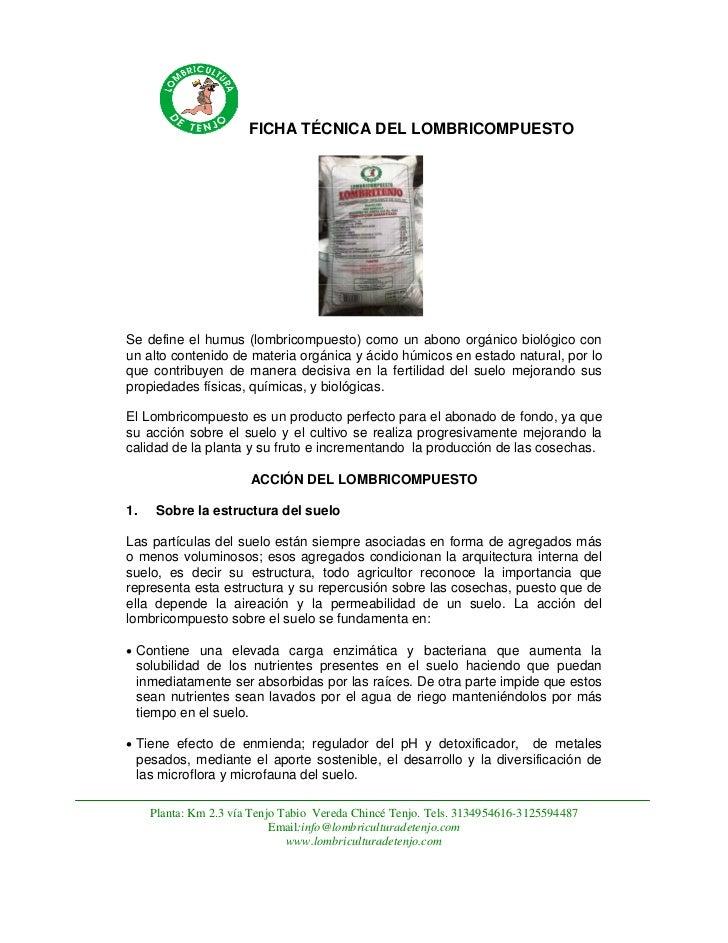 FICHA TÉCNICA DEL LOMBRICOMPUESTOSe define el humus (lombricompuesto) como un abono orgánico biológico conun alto contenid...
