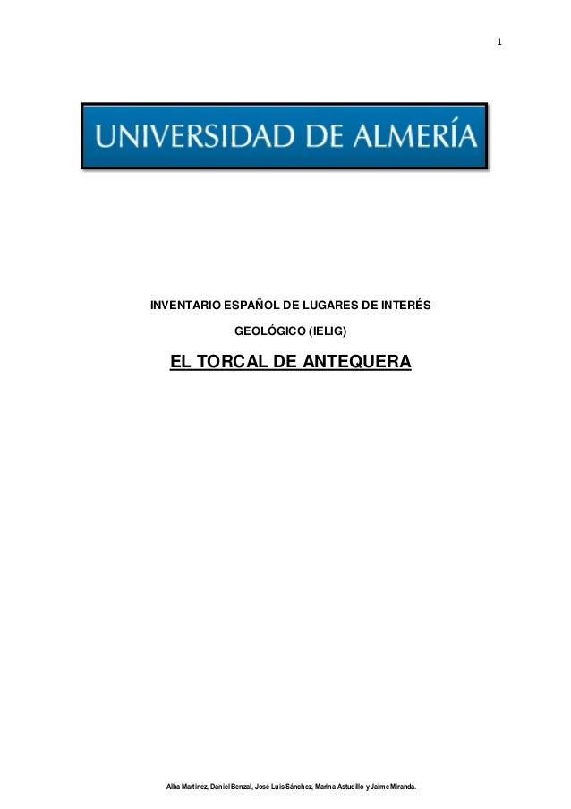 1 INVENTARIO ESPAÑOL DE LUGARES DE INTERÉS GEOLÓGICO (IELIG) EL TORCAL DE ANTEQUERA Alba Martinez, Daniel Benzal, José Lui...