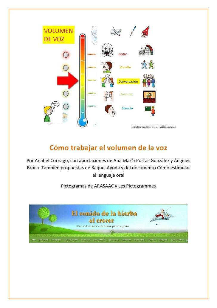 Cómo trabajar el volumen de la vozPor Anabel Cornago, con aportaciones de Ana María Porras González y ÁngelesBroch. Tambié...