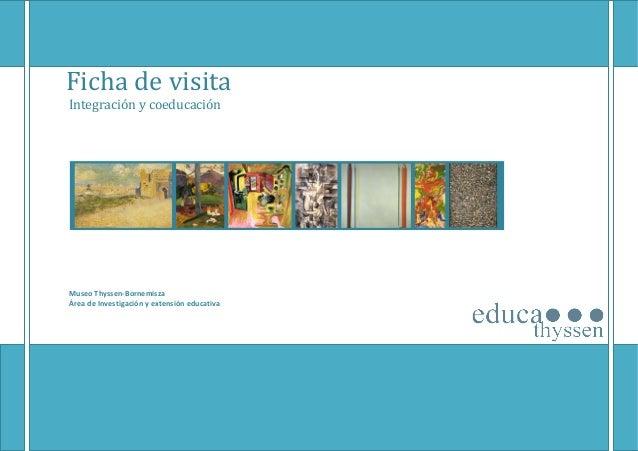 Ficha de visita Integración y coeducación Museo Thyssen-Bornemisza Área de Investigación y extensión educativa