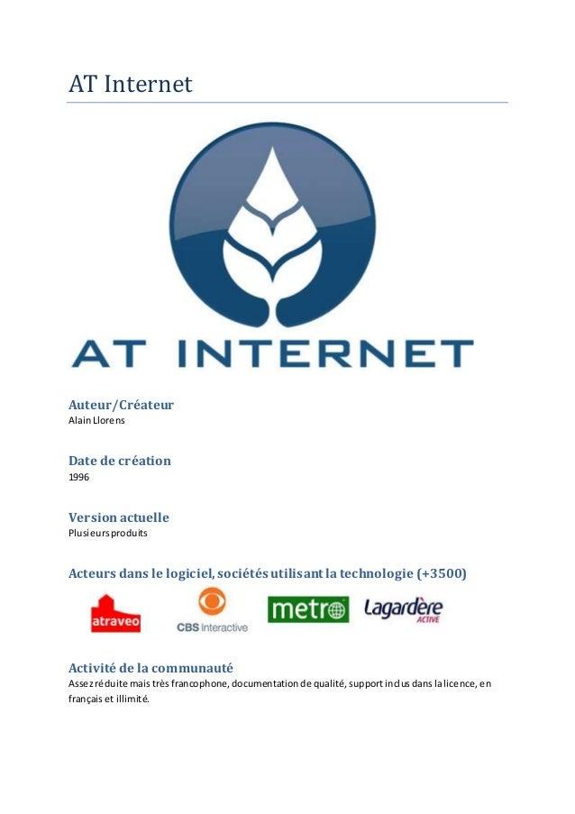 AT Internet Auteur/Créateur AlainLlorens Date de création 1996 Versionactuelle Plusieursproduits Acteurs dans le logiciel,...