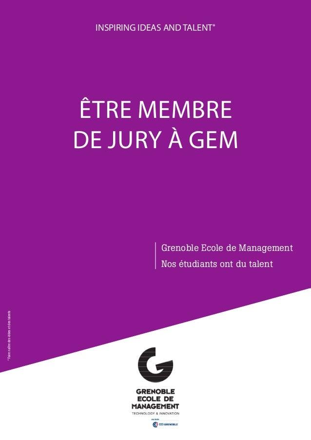 *Fairenaîtredesidéesetdestalents ÊTRE MEMBRE DE JURY À GEM INSPIRING IDEAS AND TALENT* Grenoble Ecole de Management Nos ét...