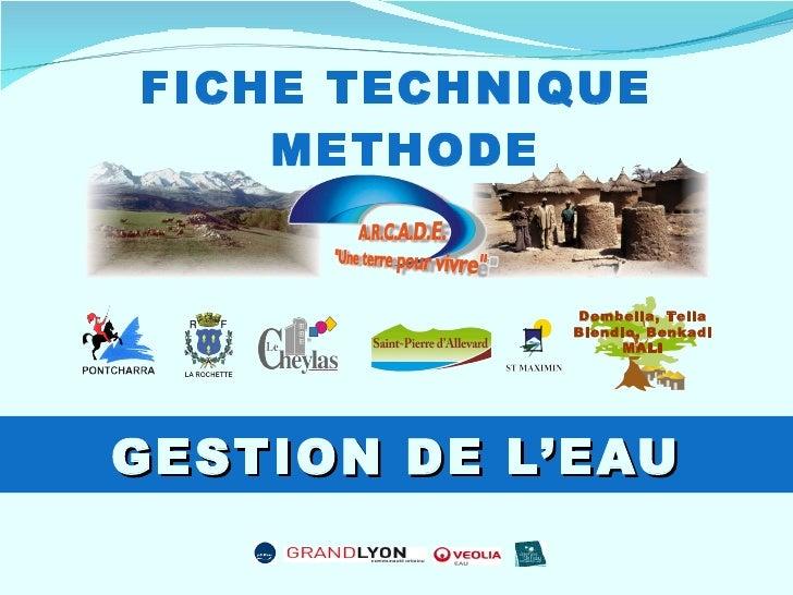 FICHE TECHNIQUE   METHODE <ul><li>GESTION DE L'EAU </li></ul>Dembella, Tella Blendio, Benkadi MALI