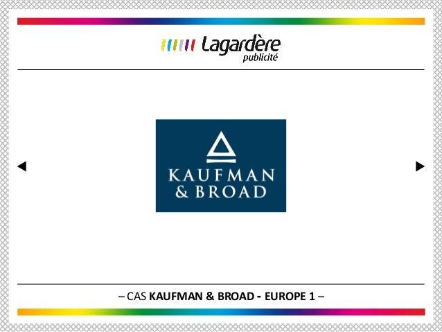 – CAS KAUFMAN & BROAD - EUROPE 1 –