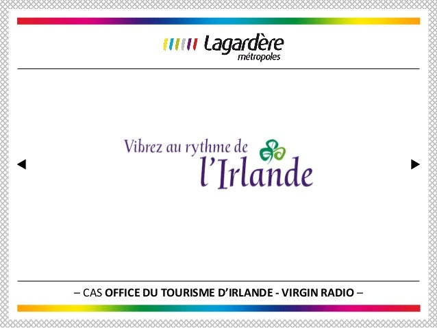– CAS OFFICE DU TOURISME D'IRLANDE - VIRGIN RADIO –