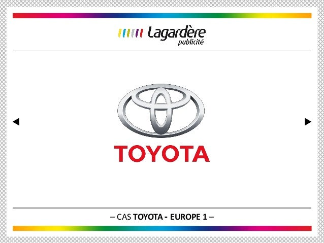 – CAS TOYOTA - EUROPE 1 –