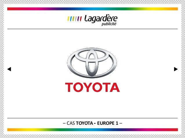 Cas de campagne : Toyota | Europe 1