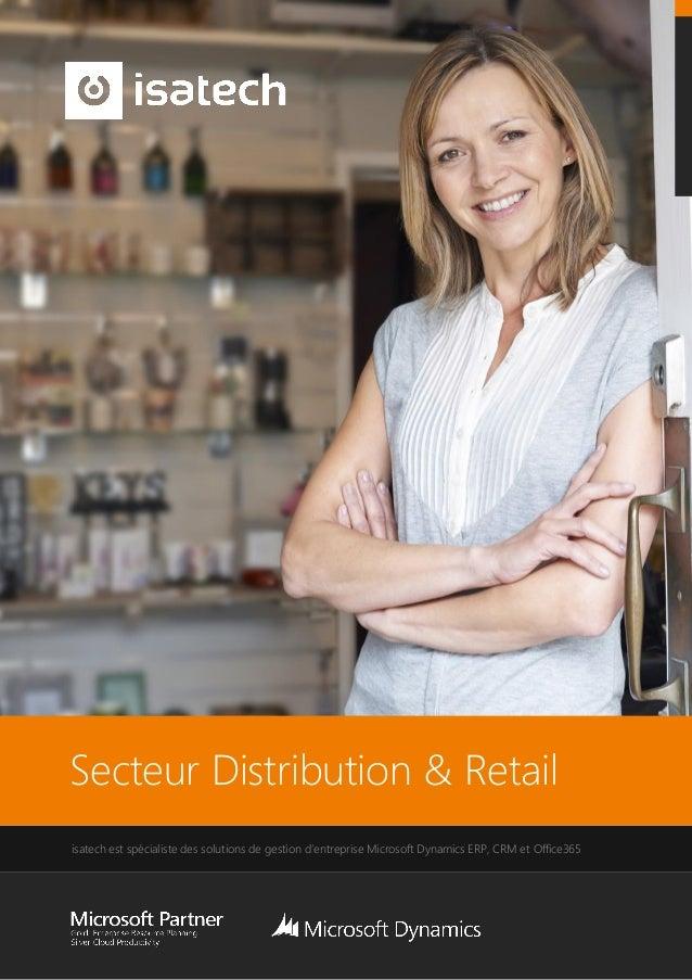 Secteur Distribution & Retail isatech est spécialiste des solutions de gestion d'entreprise Microsoft Dynamics ERP, CRM et...