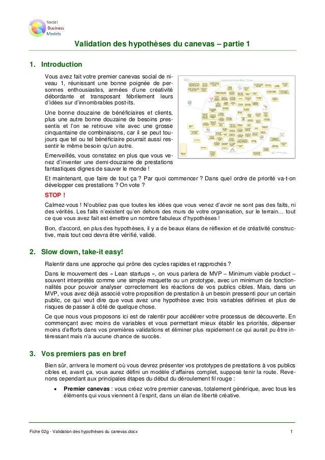 Fiche 02g - Validation des hypothèses du canevas.docx 1 Validation des hypothèses du canevas – partie 1 1. Introduction Vo...