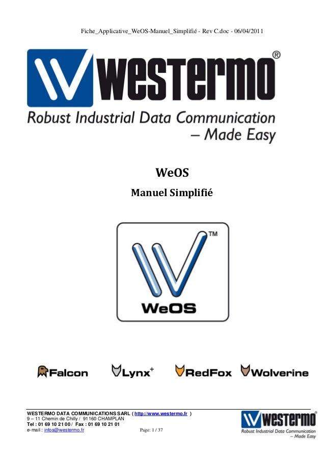 Fiche_Applicative_WeOS-Manuel_Simplifié - Rev C.doc - 06/04/2011 WESTERMO DATA COMMUNICATIONS SARL ( http://www.westermo.f...
