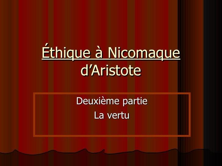 Éthique à Nicomaque  d'Aristote Deuxième partie La vertu