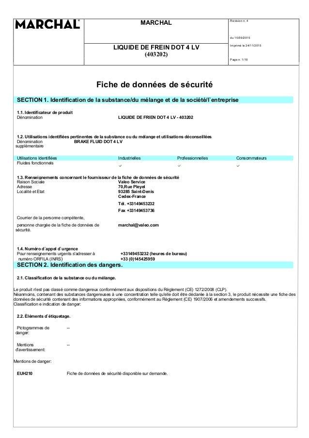 MARCHAL Revision n. 4 du 15/09/2015 LIQUIDE DE FREIN DOT 4 LV (403202) Imprimè le 24/11/2015 Page n. 1/10 Fiche de données...
