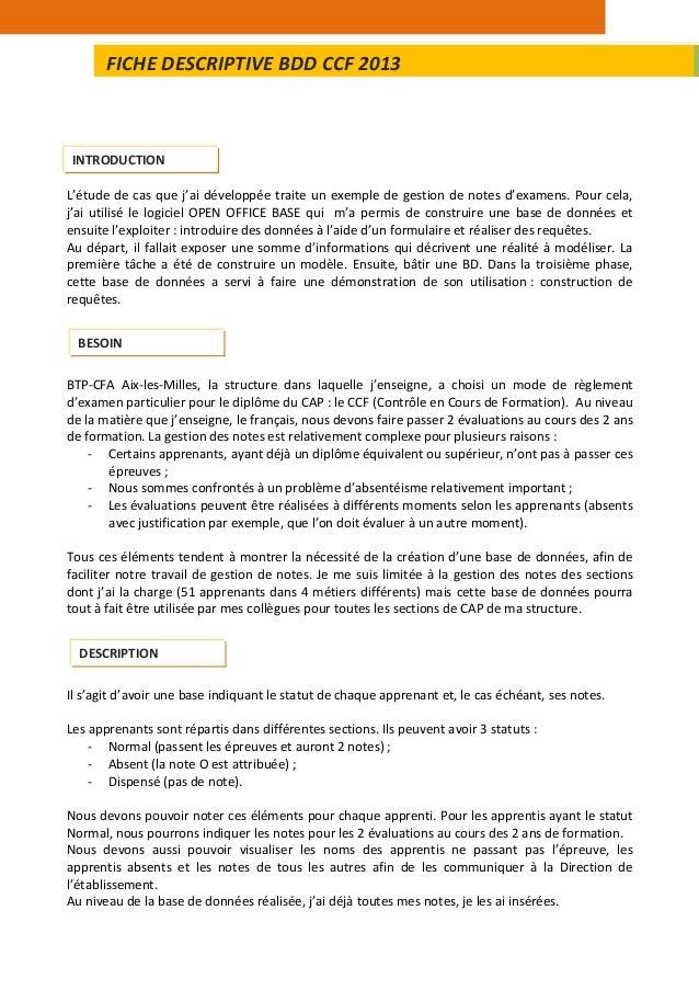 L'étude de cas que j'ai développée traite un exemple de gestion de notes d'examens. Pour cela, j'ai utilisé le logiciel OP...