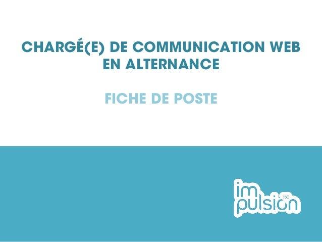 CHARGÉ(E) DE COMMUNICATION WEB EN ALTERNANCE FICHE DE POSTE