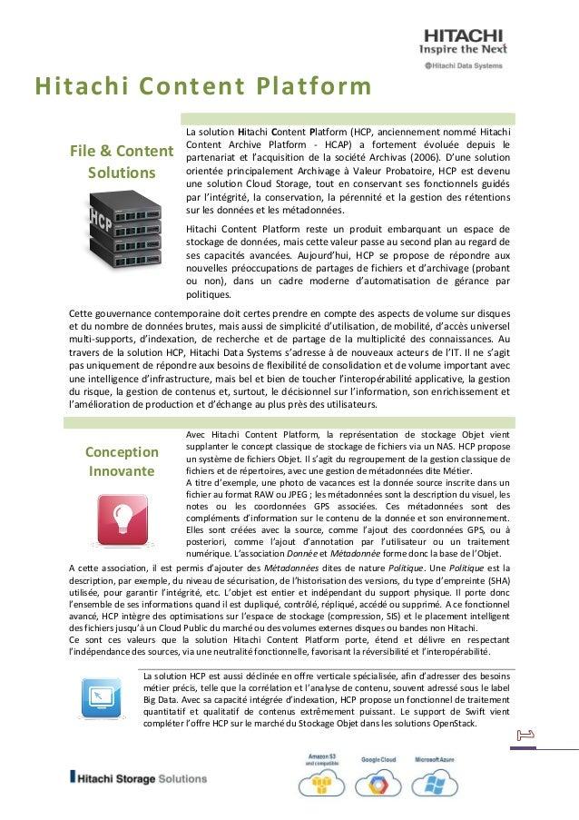 Hitachi Content Platform File & Content Solutions La solution Hitachi Content Platform (HCP, anciennement nommé Hitachi Co...