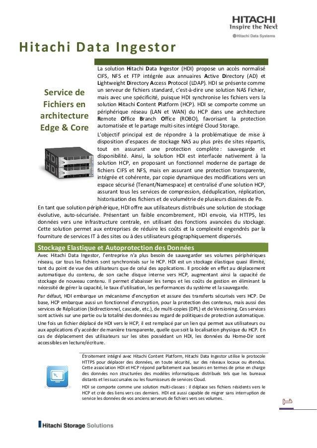 Hitachi Data Ingestor Service de Fichiers en architecture Edge & Core La solution Hitachi Data Ingestor (HDI) propose un a...
