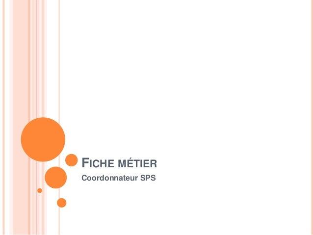 FICHE MÉTIER Coordonnateur SPS