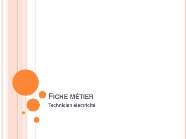 FICHE MÉTIER Technicien électricité