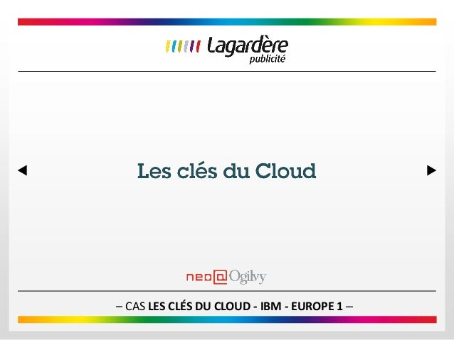 – CAS LES CLÉS DU CLOUD - IBM - EUROPE 1 –