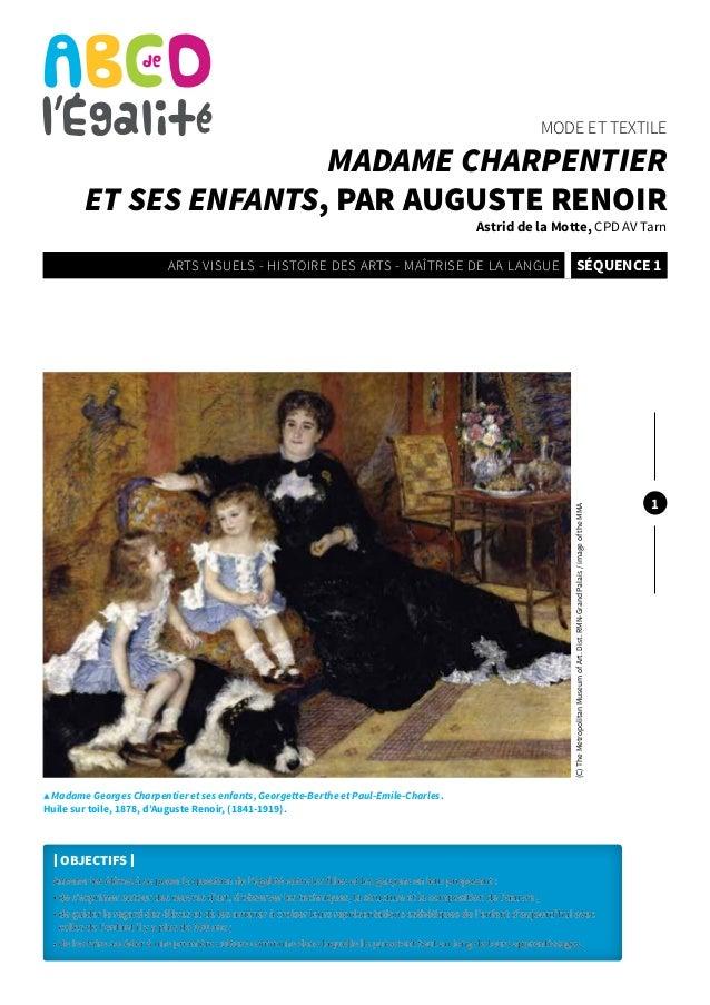 Mode et textile  Madame Charpentier et ses enfants, par auguste Renoir  Astrid de la Motte, CPD AV Tarn  séquence 1  (C) T...
