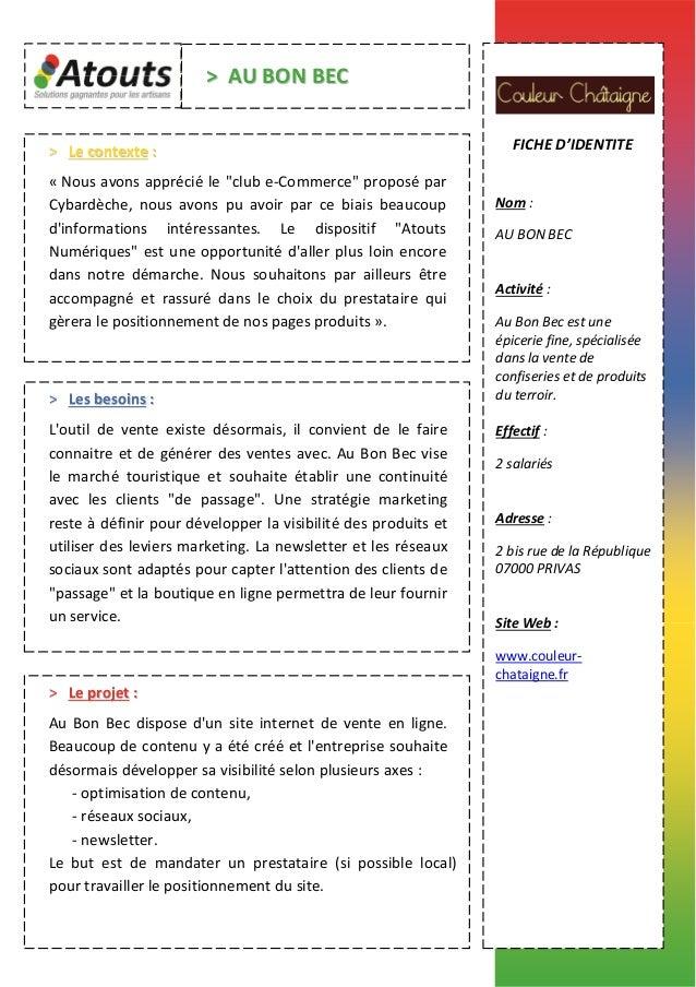 FICHE D'IDENTITE Nom : AU BON BEC Activité : Au Bon Bec est une épicerie fine, spécialisée dans la vente de confiseries et...