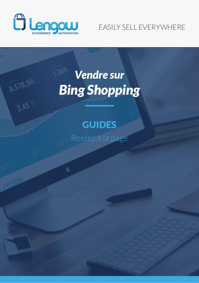 EASILY SELL EVERYWHERE GUIDES Restez à la page Vendre sur Bing Shopping