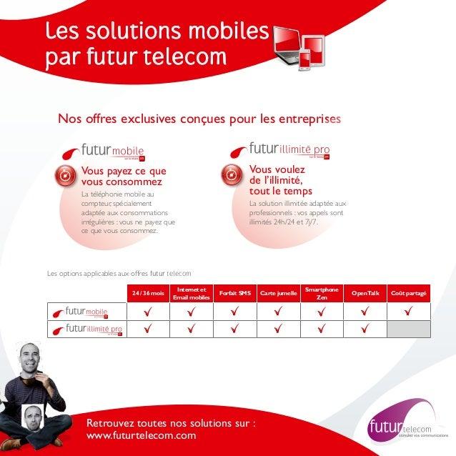 Les solutions mobilespar futur telecom   Nos offres exclusives conçues pour les entreprises           Vous payez ce que   ...