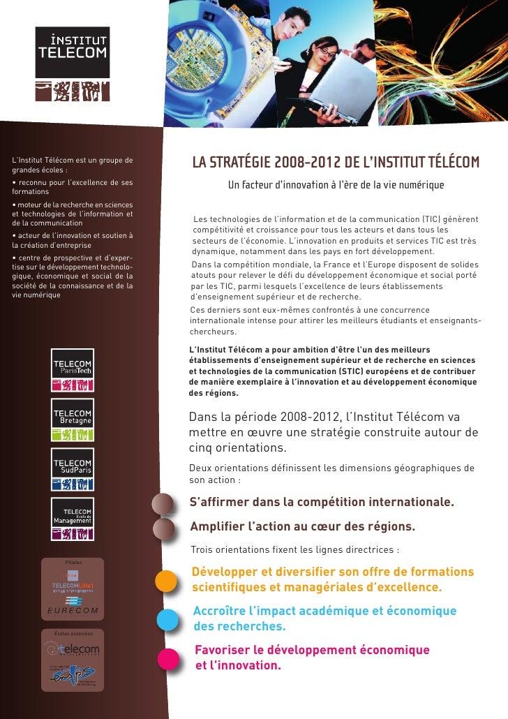 L'Institut Télécom est un groupe degrandes écoles :                                         Les technologies de l'informat...