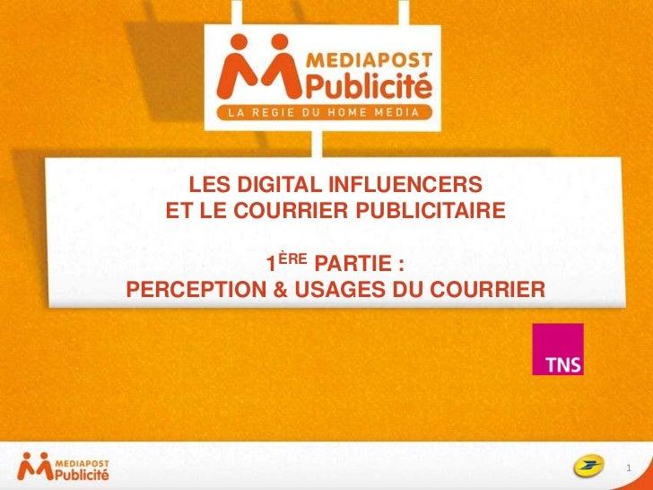 LES DIGITAL INFLUENCERS  ET LE COURRIER PUBLICITAIRE          1ÈRE PARTIE :PERCEPTION & USAGES DU COURRIER                ...