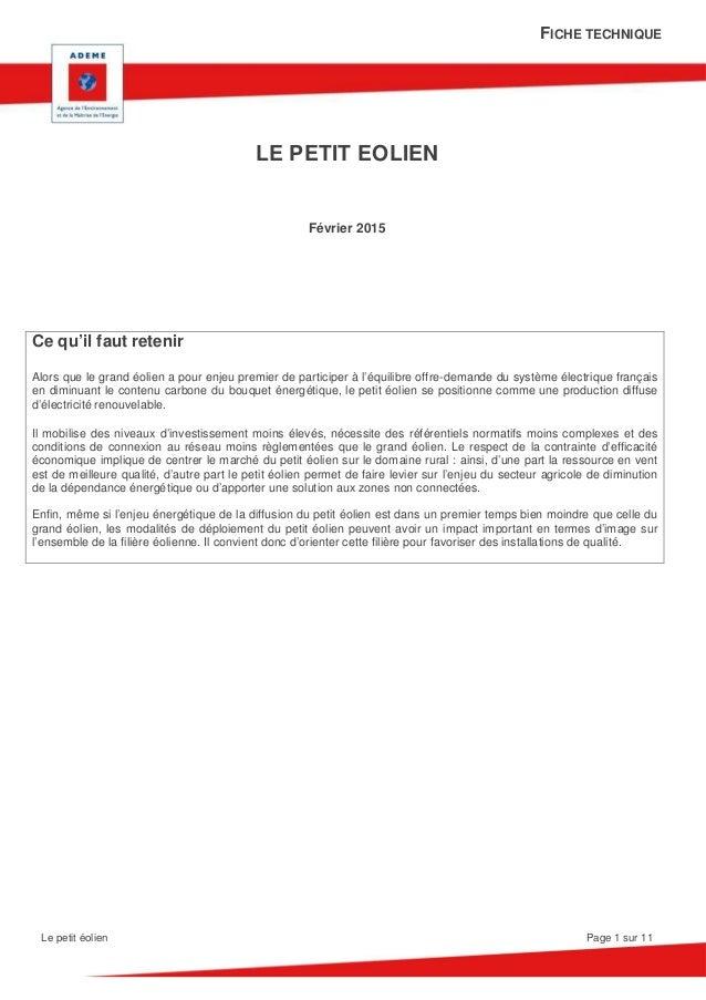 FICHE TECHNIQUE Le petit éolien Page 1 sur 11 LE PETIT EOLIEN Février 2015 Ce qu'il faut retenir Alors que le grand éolien...