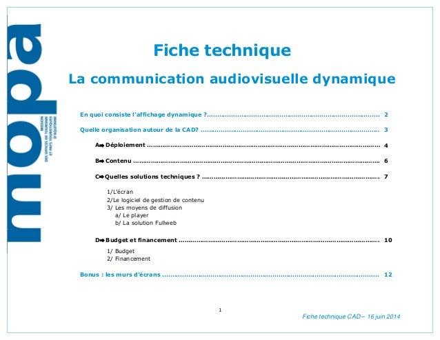 1 Fiche technique CAD – 16 juin 2014 Fiche technique La communication audiovisuelle dynamique En quoi consiste l'affichage...