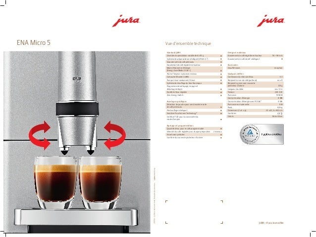 ENA Micro 5201303–JURAseréserveledroitd'adapterlesdonnées.spiceadvertisingJURA – If you love coffeeVue d'ensemble techniqu...