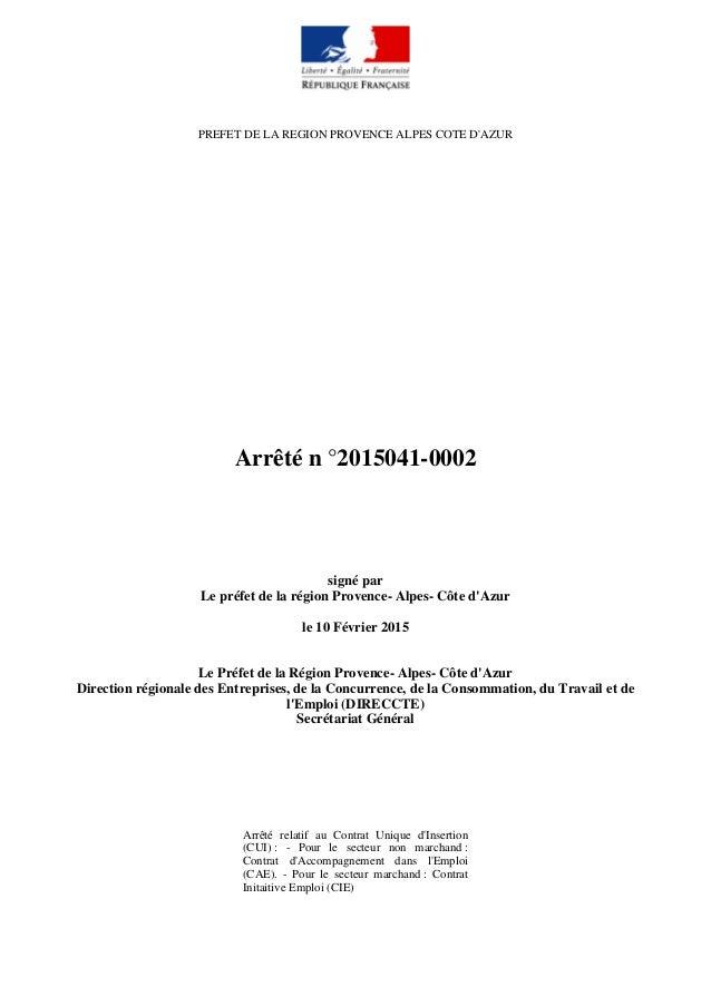 PREFET DE LA REGION PROVENCE ALPES COTE D'AZUR Arrêté n °2015041-0002 signé par Le préfet de la région Provence- Alpes- Cô...