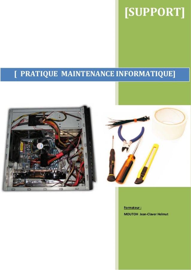 [SUPPORT]Formateur :MOUTOH Jean-Claver Helmut[ PRATIQUE MAINTENANCE INFORMATIQUE]
