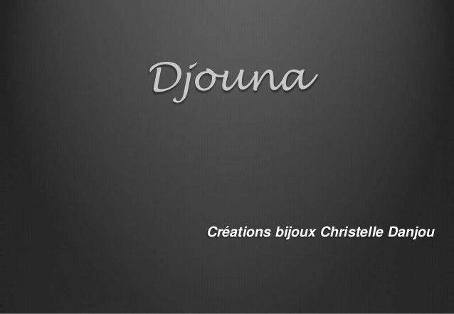 Djouna  Créations bijoux Christelle Danjou