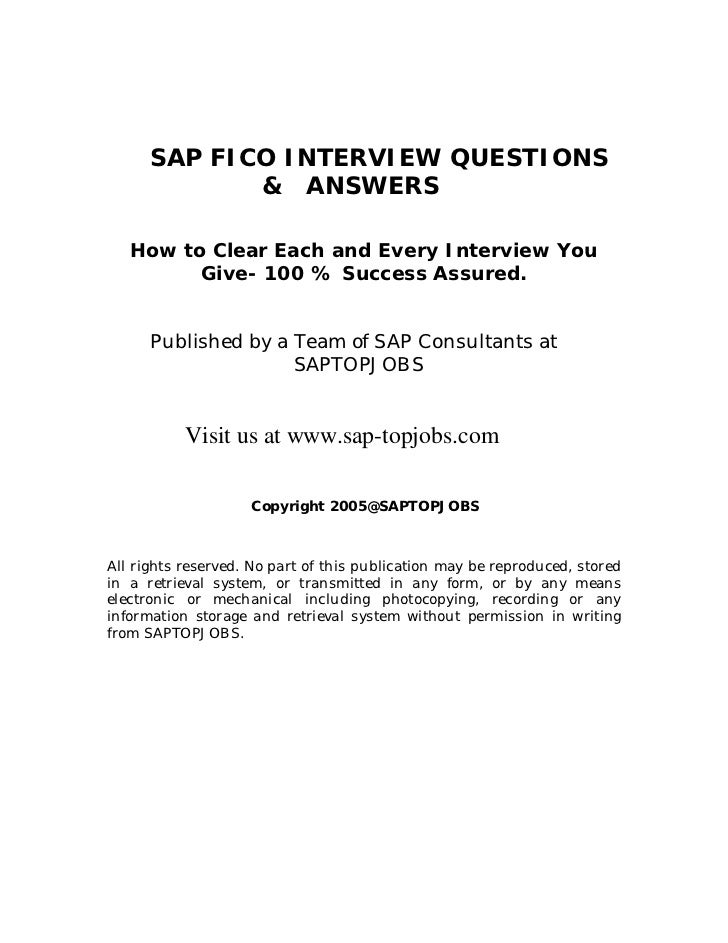 SAP FICO INTERVIEW QUESTIONS             & ANSWERS   How to Clear Each and Every Interview You         Give- 100 % Success...