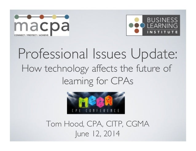 FICPA Mega CPE Conference - Professional Issues Update  - Technology & Learning