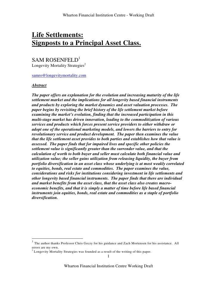 Wharton Financial Institution Centre - Working Draft    Life Settlements: Signposts to a Principal Asset Class.  SAM ROSEN...