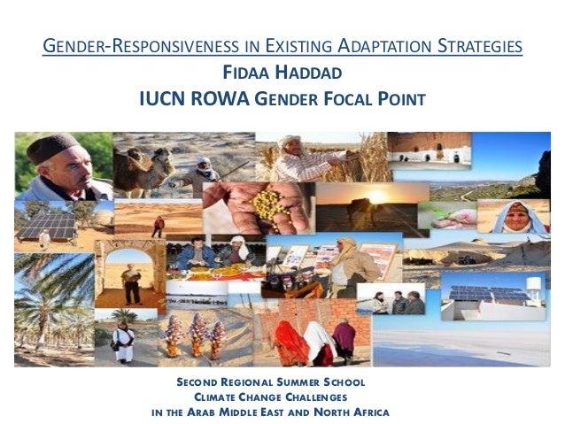 GENDER-RESPONSIVENESS IN EXISTING ADAPTATION STRATEGIES                   FIDAA HADDAD          IUCN ROWA GENDER FOCAL POI...