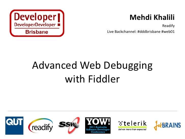 Mehdi Khalili                                            Readify             Live Backchannel: #dddbrisbane #web01Advanced...