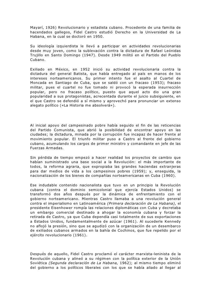 Mayarí, 1926) Revolucionario y estadista cubano. Procedente de una familia de hacendados gallegos, Fidel Castro estudió De...